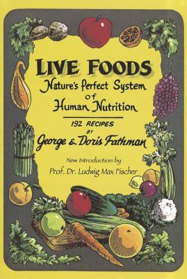 Live Foods: Nature's Perfect System of Human Nutrition Cover Image