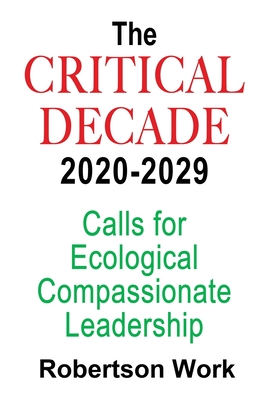 The Critical Decade 2020 - 2029: Calls for Ecological, Compassionate Leadership Cover Image