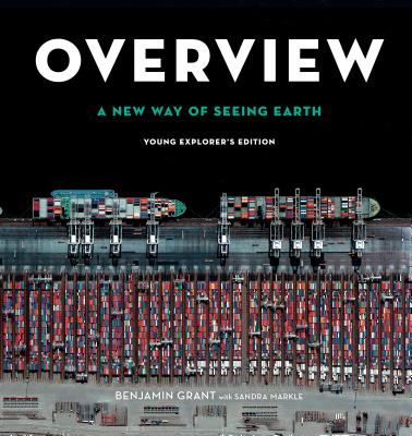 Overview, Young Explorer's Edition: A New Way of Seeing Earth Cover Image