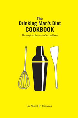 The Drinking Man's Diet Cookbook: Second Edition Cover Image
