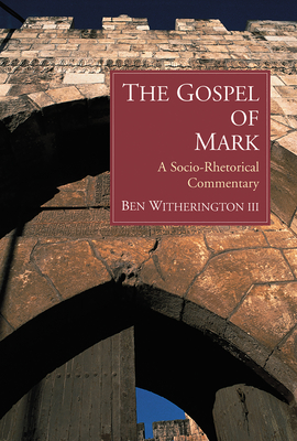 The Gospel of Mark: A Socio-Rhetorical Commentary Cover Image