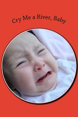 Cry Me a River, Baby Cover Image