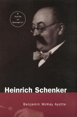 Heinrich Schenker: A Research and Information Guide (Routledge Music Bibliographies) Cover Image