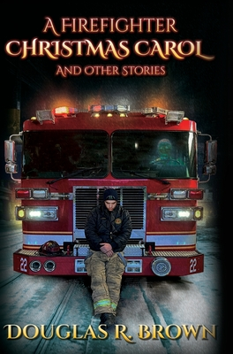 A Firefighter Christmas Carol and Other Stories Cover Image