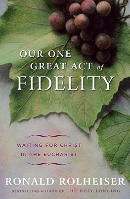 Our One Great Act of Fidelity Cover