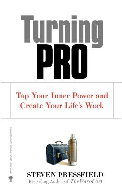 Turning Pro: Tap Your Inner Power and Create Your Life's Work Cover Image