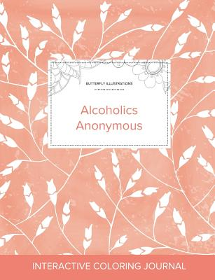 Adult Coloring Journal: Alcoholics Anonymous (Butterfly Illustrations, Peach Poppies) Cover Image