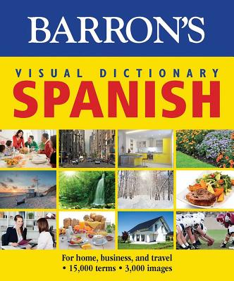 Visual Dictionary: Spanish: For Home, Business, and Travel (Barron's Visual Dictionaries) Cover Image