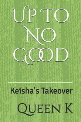 Up To No Good: Keisha's Takeover Cover Image