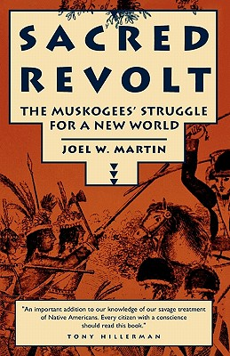 Sacred Revolt: The Muskogees' Struggle for a New World Cover Image
