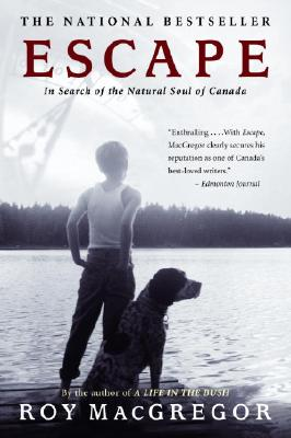Escape: In Search of the Natural Soul of Canada Cover Image