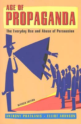Age of Propaganda: The Everyday Use and Abuse of Persuasion Cover Image