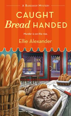 Caught Bread Handed: A Bakeshop Mystery Cover Image