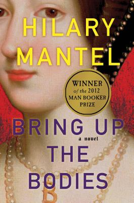 Bring Up the Bodies (Hardcover) By Hilary Mantel