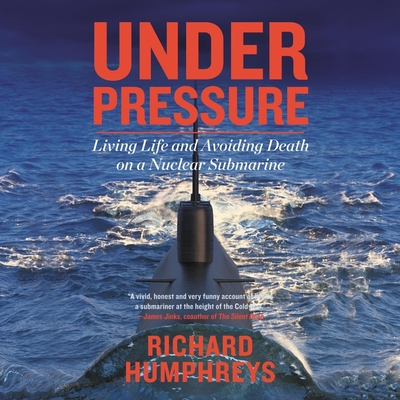 Under Pressure: Living Life and Avoiding Death on a Nuclear Submarine cover
