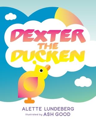 Dexter The Ducken Cover Image