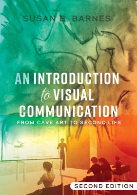An Introduction to Visual Communication; From Cave Art to Second Life (2nd edition) Cover Image