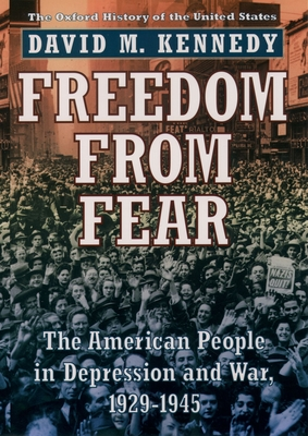 Freedom from Fear: The American People in Depression and War, 1929-1945 (Oxford History of the United States) Cover Image