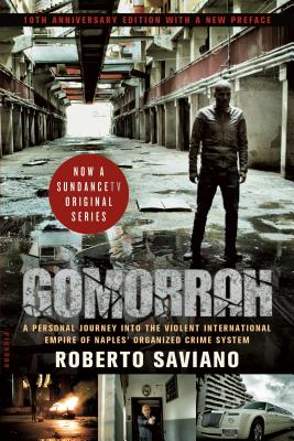 Gomorrah: A Personal Journey into the Violent International Empire of Naples' Organized Crime System (10th Anniversary Edition with a New Preface) Cover Image
