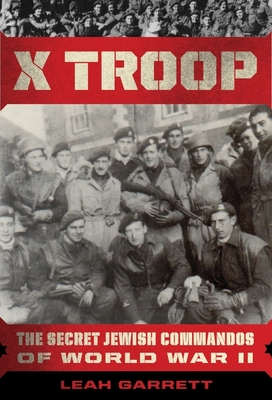 X Troop: The Secret Jewish Commandos of World War II Cover Image