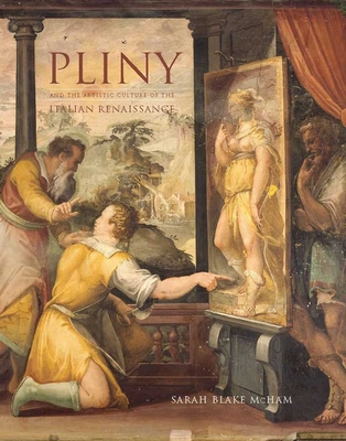 Pliny and the Artistic Culture of the Italian Renaissance Cover