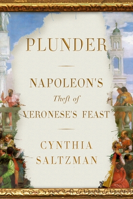 Plunder: Napoleon's Theft of Veronese's Feast Cover Image