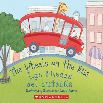 The Wheels on the Bus / Las ruedas del autobús (Bilingual) Cover Image