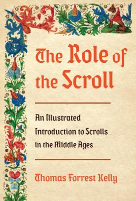 The Role of the Scroll: An Illustrated Introduction to Scrolls in the Middle Ages Cover Image