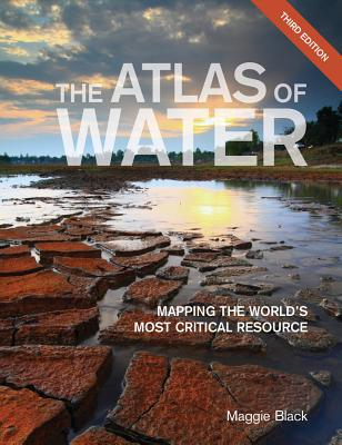 The Atlas of Water: Mapping the World's Most Critical Resource Cover Image