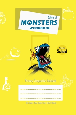 School of Monsters Workbook, A5 Size, Wide Ruled, White Paper, Primary Composition Notebook, 102 Sheets (Yellow) Cover Image