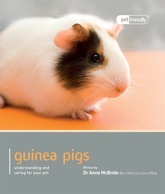 Guinea Pig: Understanding and Caring for Your Pet (Pet Friendly) Cover Image