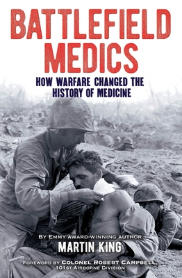 Battlefield Medics: How Warfare Changed the History of Medicine Cover Image