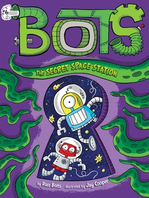 The Secret Space Station (Bots #6) Cover Image