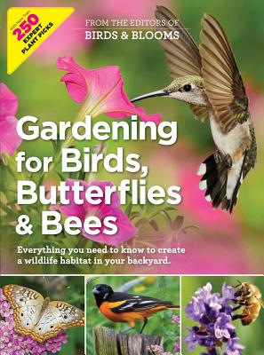 Gardening for Birds, Butterflies, and Bees: Everything you need to Know to Create a wildlife Habitat in your Backyard Cover Image
