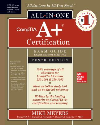Comptia A+ Certification All-In-One Exam Guide, Tenth Edition (Exams 220-1001 & 220-1002) Cover Image