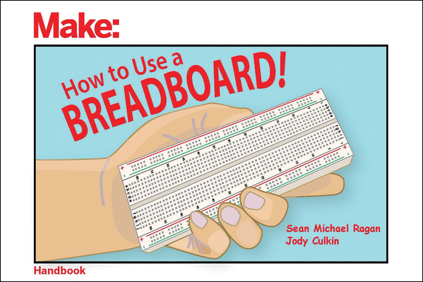 How to Use a Breadboard! Cover Image
