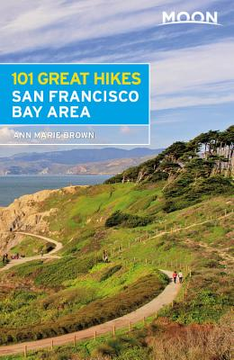 Moon 101 Great Hikes San Francisco Bay Area (Moon Outdoors) Cover Image