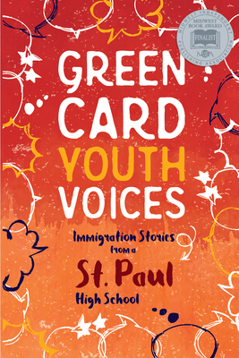 Immigration Stories from a St. Paul High School: Green Card Youth Voices Cover Image