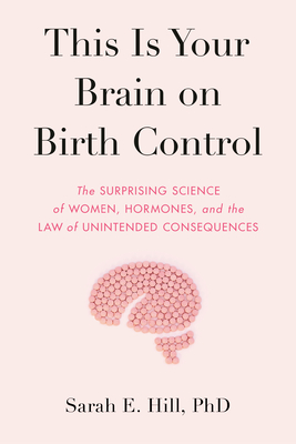 Cover for This Is Your Brain on Birth Control