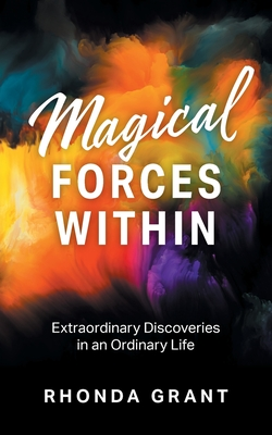 Magical Forces Within: Extraordinary Discoveries in an Ordinary Life Cover Image