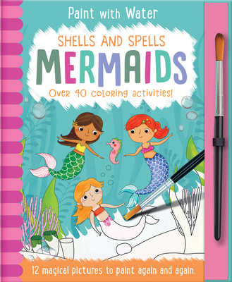 Shells and Spells - Mermaids (Paint with Water) Cover Image