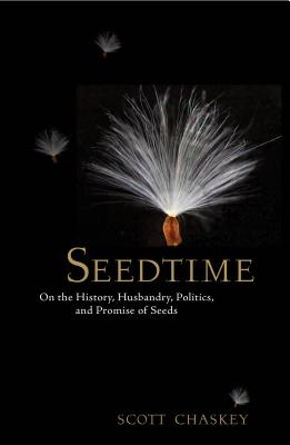 Seedtime: On the History, Husbandry, Politics and Promise of Seeds Cover Image
