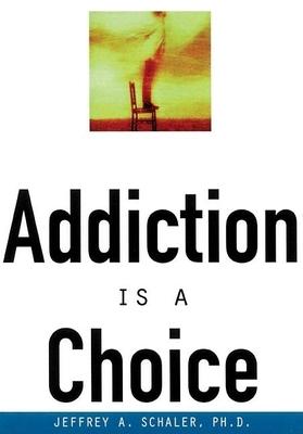 Addiction Is a Choice Cover