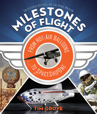 Milestones of Flight: From Hot-Air Balloons to SpaceShipOne Cover Image