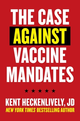 Cover for Case Against Vaccine Mandates
