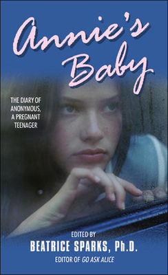 Annie's Baby: The Diary of Anonymous, a Pregnant Teenager (Anonymous Diaries) Cover Image