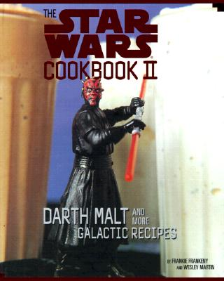The Star Wars Cookbook II: Darth Malt and More Galactic Recipes [With Plastic Darth Maul Stencil] Cover Image