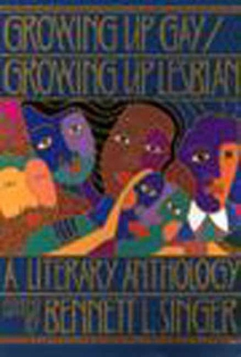 Growing Up Gay/Lesbian: A Literary Anthology Cover Image