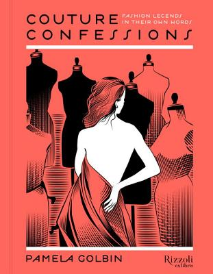 Couture Confessions: Fashion Legends in Their Own Words Cover Image