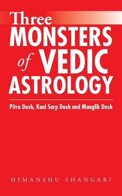 Three Monsters of Vedic Astrology: Pitra Dosh, Kaal Sarp